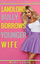 Landlord Bully Borrows Younger Wife: An Erotica Cuckold Tale of a Bully Landlord Taking a Younger Innocent Busty Blonde Wife In Front of Her Oblivious Beta Prince Charming  Wimp Naive Husband