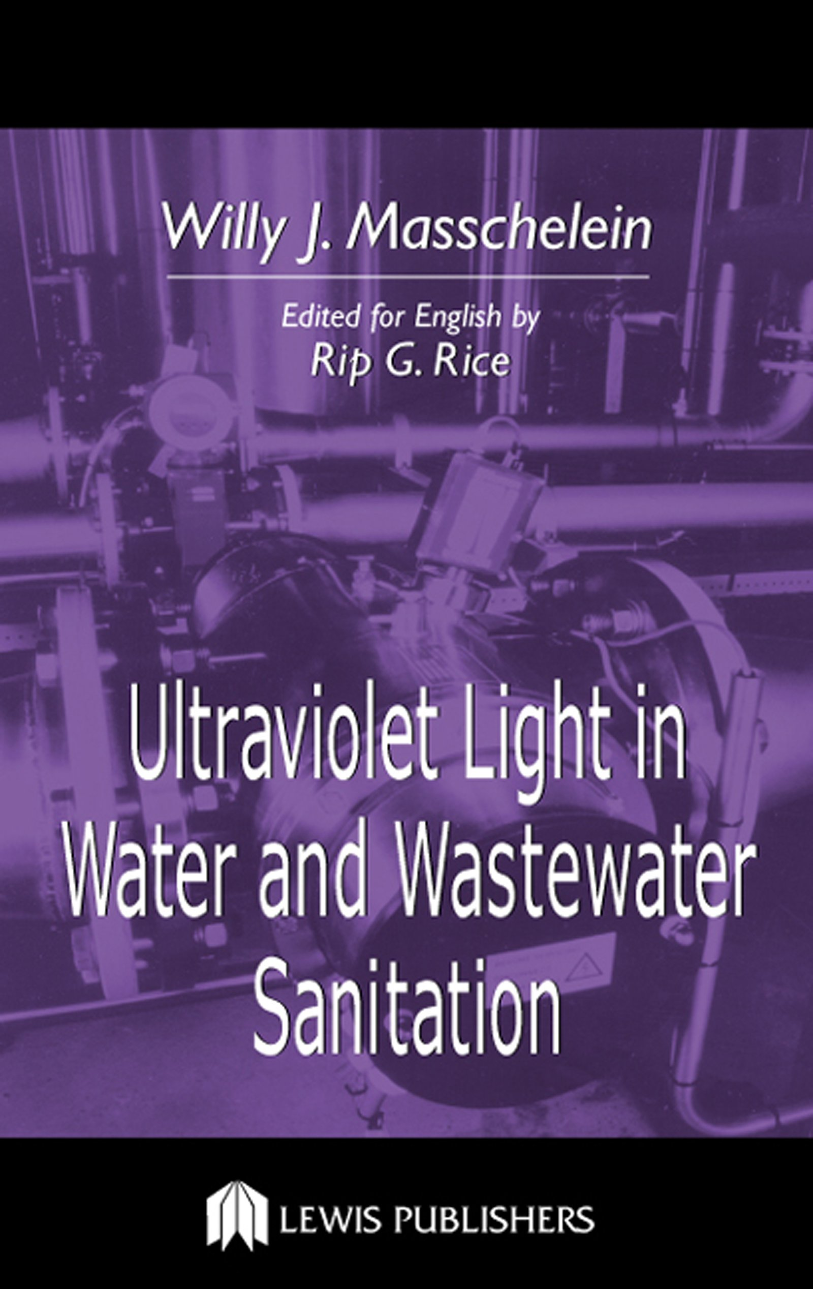 Ultraviolet Light in Water and Wastewater Sanitation (English Edition)