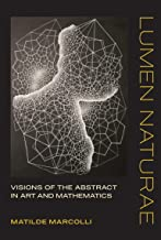 Lumen Naturae: Visions of the Abstract in Art and Mathematics (English Edition)