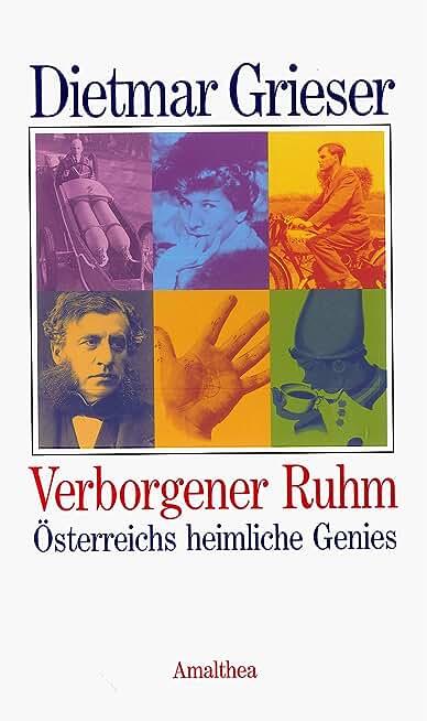 Verborgener Ruhm: Österreichs heimliche Genies (German Edition)