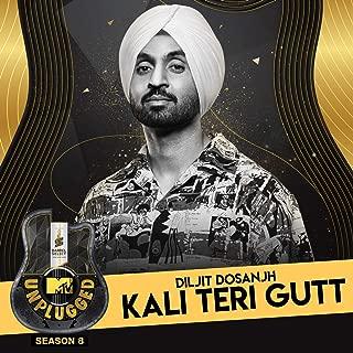 Kali Teri Gutt (MTV Unplugged)