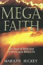 Mega Faith: The Kind of Faith That Always Gets Results!