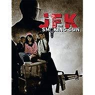 JFK: The Smoking Gun JFK: The Smoking Gun