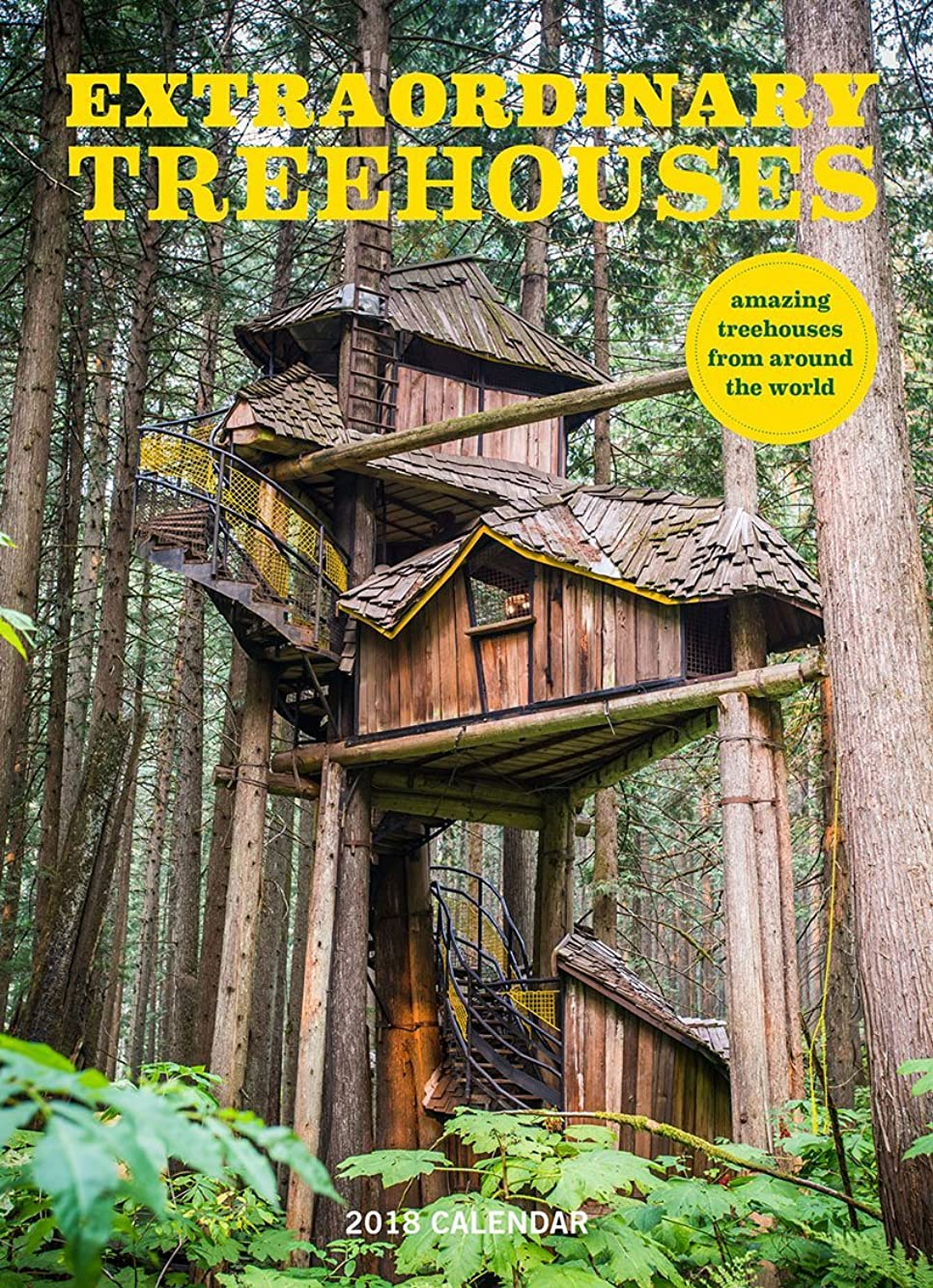 兵器庫遷移繁栄Extraordinary Treehouses 2018 Wall Calendar (Calendars 2018)