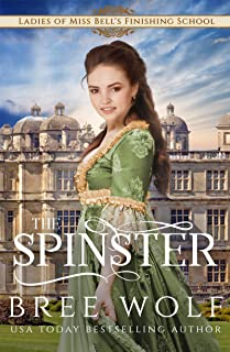 The Spinster (Ladies of Miss Bell's Finishing School Book 4)