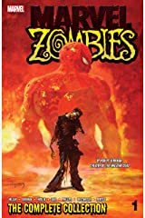 Marvel Zombies: The Complete Collection Vol. 1: The Complete Collection Volume 1 Kindle Edition