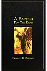 A Baptism for the Dead Kindle Edition