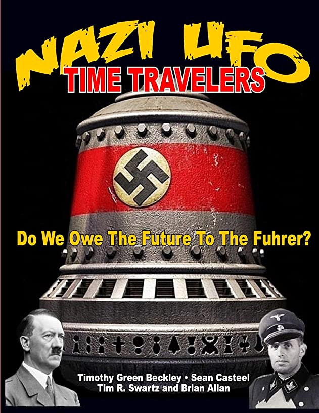 NAZI UFO Time Travelers: Do We Owe The Future To The Furher?