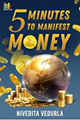 5 Minutes To Manifest Money : All in one Money Manifestation book for beginners. (5 Minutes to Money 1) Kindle Edition