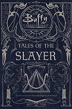 Tales of the Slayer: Tales of the Slayer; Tales of the Slayer, Vol. II (Buffy the Vampire Slayer)
