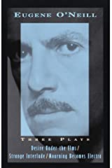 Three Plays: Desire Under The Elms, Strange Interlude, Mourning Becomes Electra (Vintage International) Paperback