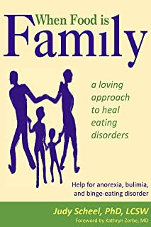 When Food Is Family: A Loving Approach to Heal Eating Disorders