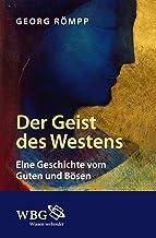 Der Geist des Westens: Eine Geschichte vom Guten und Bösen (German Edition)