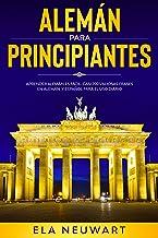 Alemán: Alemán para principiantes - Aprender alemán es fácil. Casi 700 valiosas frases en alemán y español para el uso diario
