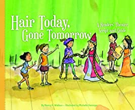 Hair Today, Gone Tomorrow: A Readers' Theater Script and Guide (Readers' Theater: How to Put on a Production)