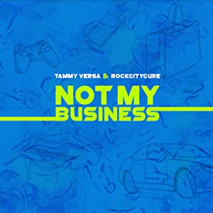 Not My Business (feat. RockCityCure)