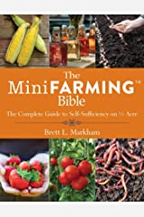 The Mini Farming Bible: The Complete Guide to Self-Sufficiency on ¼ Acre Kindle Edition