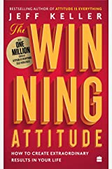 The Winning Attitude: How to Create Extraordinary Results in Your Life Kindle Edition