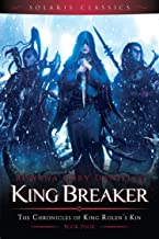 King Breaker (The Chronicles of King Rolen's Kin (Solaris Classics) Book 4)