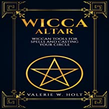 Wicca Altar: Wiccan Tools for Spells, and Casting Your Circle