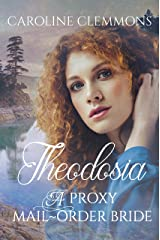 Theodosia: A Proxy mail Order Bride Kindle Edition