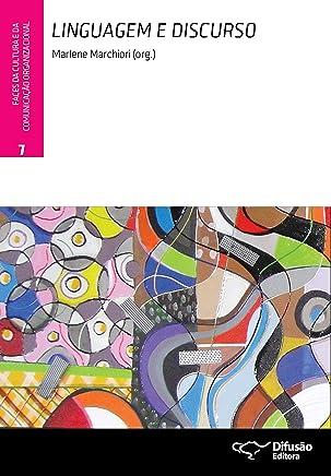 Linguagem e discurso (Faces da cultura e da comunicação organizacional Livro 7)