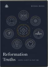Reformation Truths: Gospel Clarity for Our Time