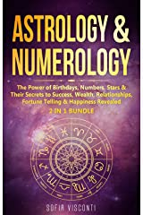Astrology & Numerology: The Power Of Birthdays, Numbers, Stars & Their Secrets to Success, Wealth, Relationships, Fortune Telling & Happiness Revealed (2 in 1 Bundle) (English Edition) Format Kindle