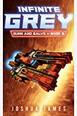 Infinite Grey: A Sci-Fi Thriller (Gunn and Salvo Book 5) Kindle Edition