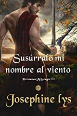 Susúrrale mi nombre al viento (Hermanos McGregor nº 3) (Spanish Edition) Format Kindle