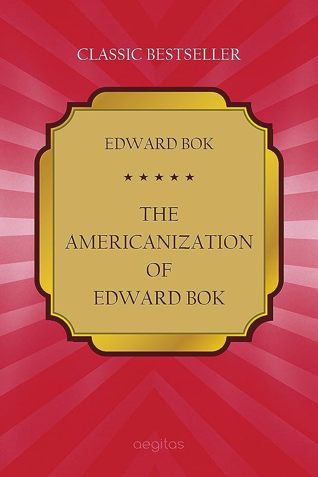 エレベーター屈辱するプレゼンテーションThe Americanization of Edward Bok (English Edition)