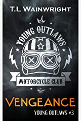 VENGEANCE (YOUNG OUTLAWS MC Book 3) Kindle Edition