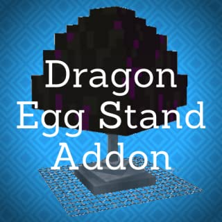 Dragon Egg Stand Addon For Minecraft PE