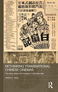 Rethinking Transnational Chinese Cinemas: The Amoy-Dialect Film Industry in Cold War Asia