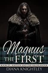 Magnus the First (Kaitlyn and the Highlander Book 15) Kindle Edition
