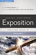 Exalting Jesus in Hebrews (Christ-Centered Exposition Commentary)
