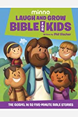 Laugh and Grow Bible for Kids: The Gospel in 52 Five-Minute Bible Stories Kindle Edition