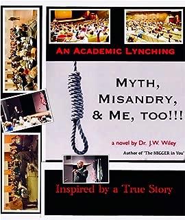 An Academic Lynching: Myth, Misandry, & Me, Too