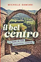 Il Bel Centro: A Year in the Beautiful Center