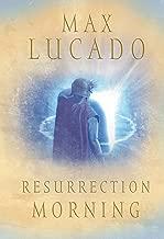 Resurrection Morning (Lucado, Max)
