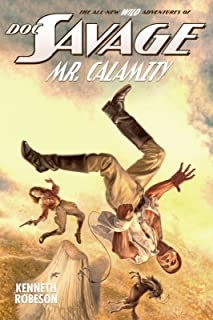 Doc Savage: Mr. Calamity (The Wild Adventures of Doc Savage Book 22)