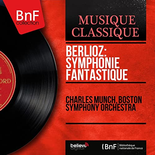 Berlioz: Symphonie fantastique (Mono Version) de Boston Symphony ...