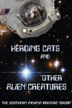 Herding Cats and Other Alien Creatures: The Indian Creek Anthology Series, Volume 21