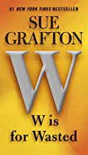 W is for Wasted: A Kinsey Millhone Novel