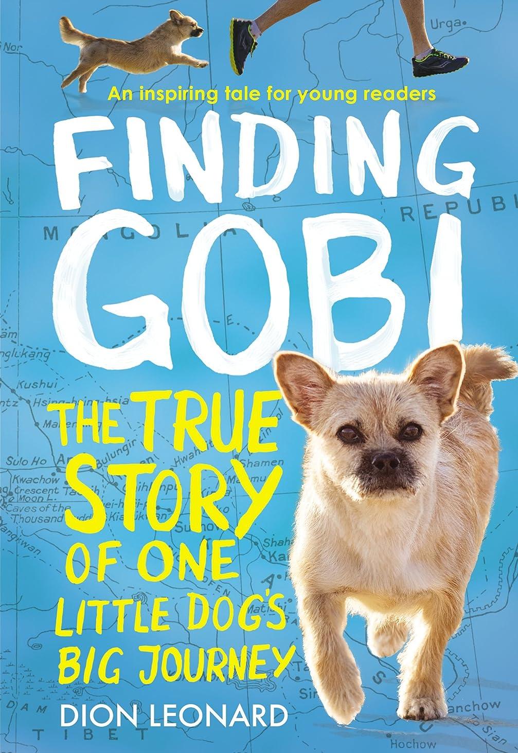 キャンプブローホール商人Finding Gobi: Young Reader's Edition: The True Story of One Little Dog's Big Journey (English Edition)