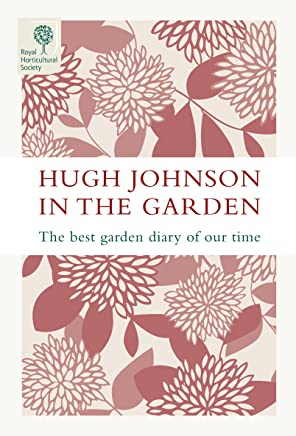 Hugh Johnson In The Garden: The Best Garden Diary of Our Time (English Edition)