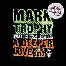 A Deeper Love Pride 2010 (Jason Chance Remix)