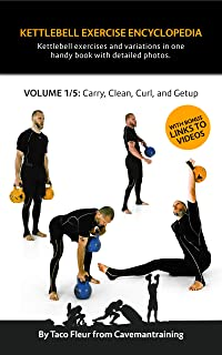 Kettlebell Exercise Encyclopedia VOL. 1: Kettlebell carry, clean, curl, and getup exercise variation