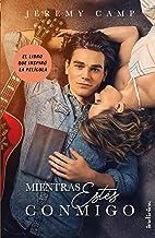 Mientras estés conmigo (Indicios no ficción) (Spanish Edition)