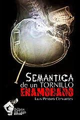 Semántica de un tornillo enamorado (Spanish Edition) Kindle Edition